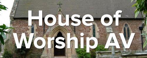 House of worship AV systems